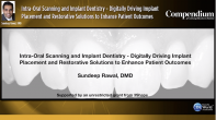 Intra-Oral Scanning and Implant Dentistry - Digitally Driving Implant Placement and Restorative Solutions to Enhance Patient Outcomes Webinar Thumbnail