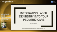 Utilizing Dental Lasers to Effectively Manage Today's Pediatric Patient Webinar Thumbnail